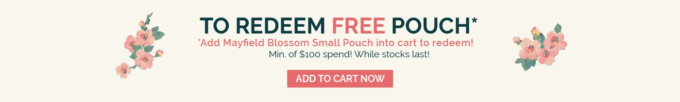 Redeem a Free Mayfield Blossom small Pouch